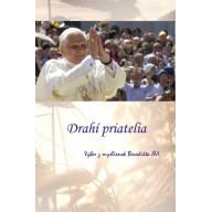 Drahí priatelia  - Výber myšlienok Benedikta XVI