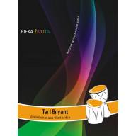 DVD - Terl Bryant (Rieka Života)