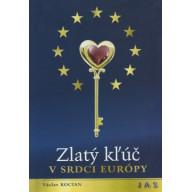 Zlatý kľúč v srdci Európy